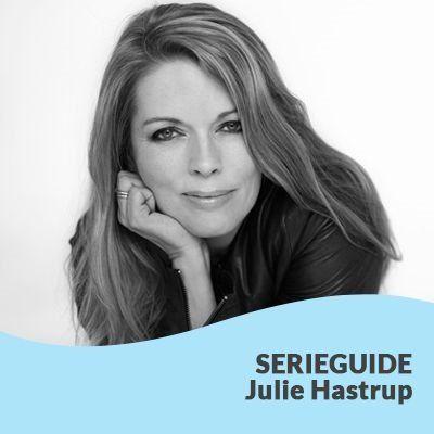 Serieguide Julie Hastrup