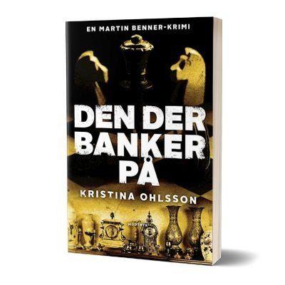 'Den der banker på' af Kristina Ohlsson