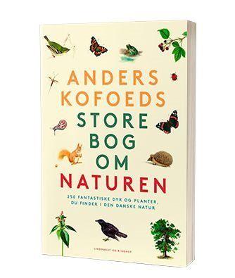 'Anders Kofoeds store bog om naturen'