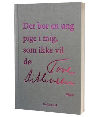 Tove Ditlevsens digte i Olga Ravns udvalg i 'Der bor en ung pige i mig, som ikke vil dø'