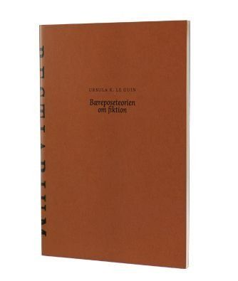 'Bæreposeteorien om fiktion' af Ursula K. Le Guin